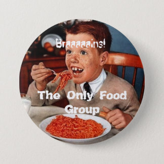 Braaaains! The Only Food Group 3 Inch Round Button