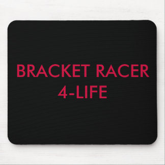 BRACKET RACER 4-LIFE MOUSE PAD
