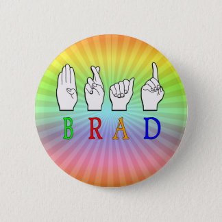 BRAD FINGGERSPELLED ASL NAME SIGN DEAF 2 INCH ROUND BUTTON