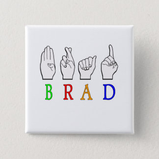 BRAD FINGGERSPELLED ASL NAME SIGN DEAF 2 INCH SQUARE BUTTON