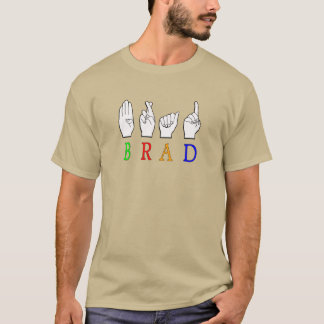 BRAD FINGGERSPELLED ASL NAME SIGN DEAF T-Shirt