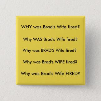 Brad's Wife 2 Inch Square Button