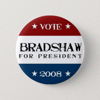 Bradshaw for President 2008 2 Inch Round Button
