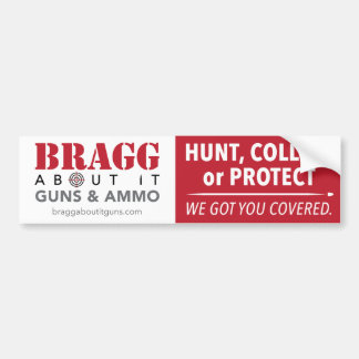 Bragg About It — Bumper Sticker