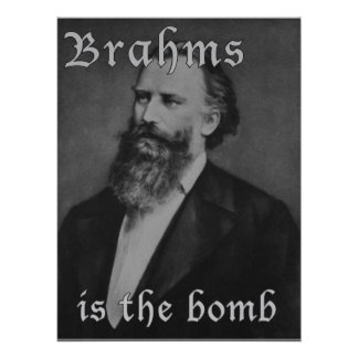 Brahms is the bomb poster