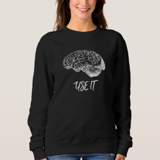 Brain Anatomy - Use It Sweatshirt