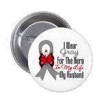 Brain Cancer Ribbon Hero My Husband Pins