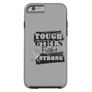 Brain Cancer Tough Girls Fight Strong Tough iPhone 6 Case