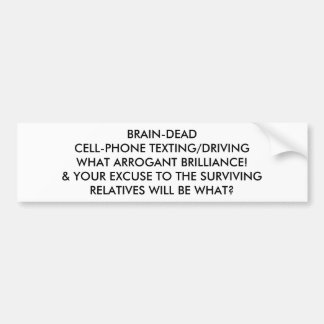 BRAIN-DEAD CELL-PHONE TEXTING/DRIVING: WHAT PRIDE BUMPER STICKER