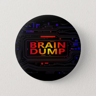 Brain dump concept. 2 inch round button