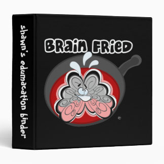 Brain Fried Binder