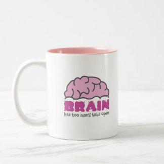 Brain has too many tabs open Two-Tone coffee mug