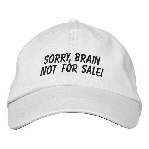Brain not for sale! embroidered baseball caps
