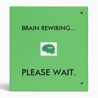"""BRAIN REWIRING"" poster 3 Ring Binder"