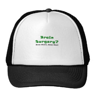 Brain Surgery Been There Done That Trucker Hat