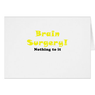 Brain Surgery Nothing to It Card