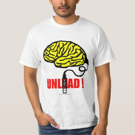 brain to unload T-Shirt