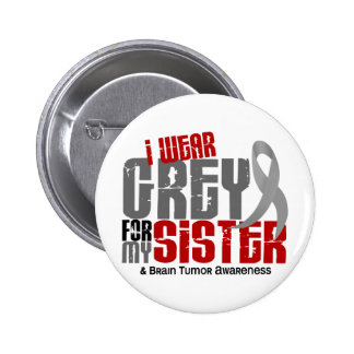 Brain Tumor I Wear Grey For My Sister 6.2 2 Inch Round Button