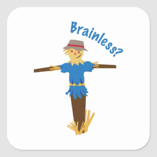Brainless? Square Stickers