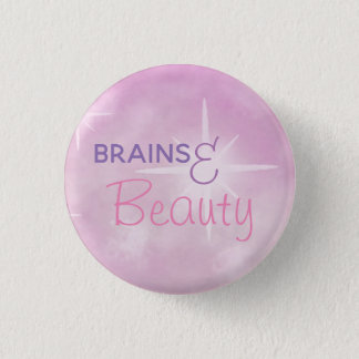 Brains and beauty 1 inch round button