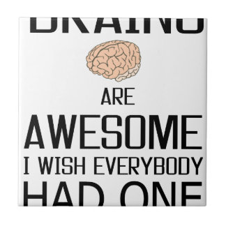 Brains Are Awesome Ceramic Tile