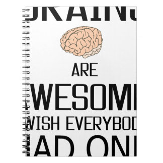 Brains Are Awesome Spiral Notebook