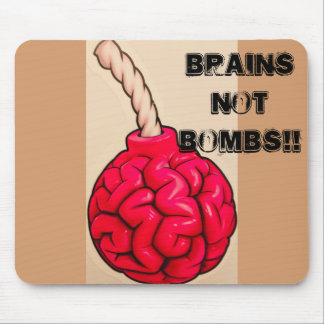 Brains Not Bombs Mouse Pad