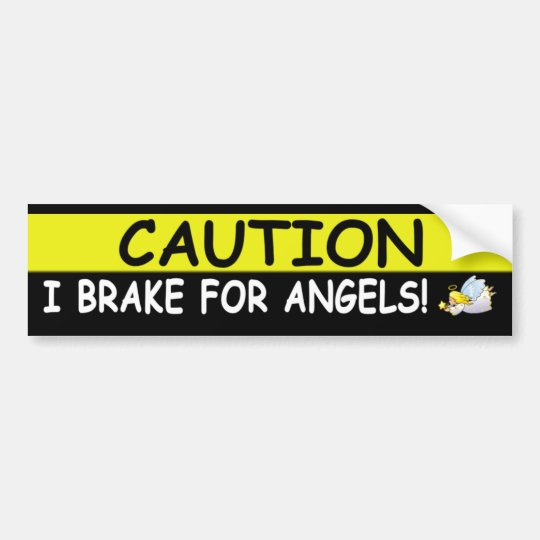 Brake For ANGELS Bumper Sticker