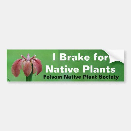 Brake for Native Plants Bumper Sticker