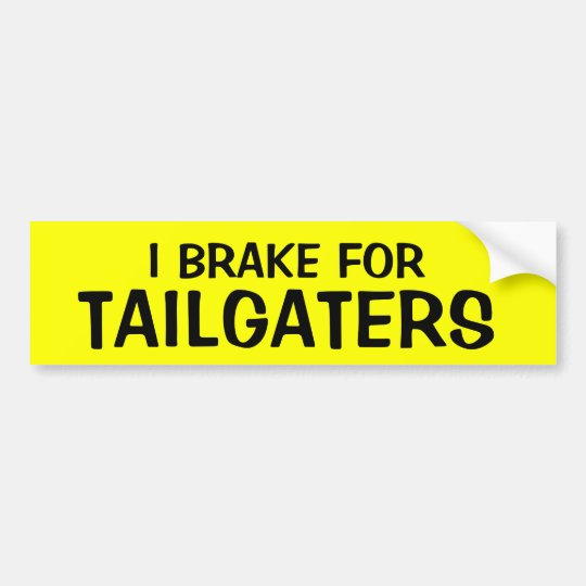 Brake For Tailgaters Bumper Sticker