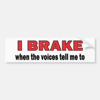 Brake (Voices) Bumper Sticker