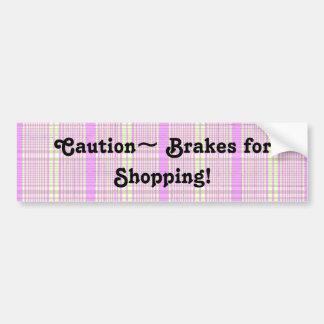 Brakes for Shopping! Bumper Sticker