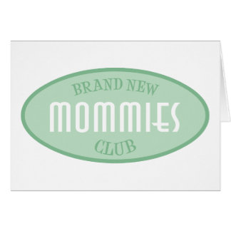 Brand New Mommies Club Green Cards