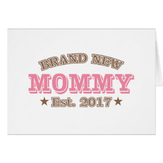 Brand New Mommy Est. 2017 (Pink) Card