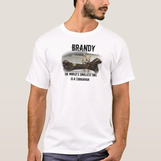 BRANDY - worlds smallest dog T-Shirt