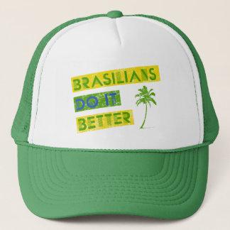 Brasilians do it better trucker hat