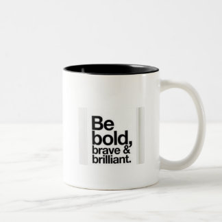 Brave and brillant Mug