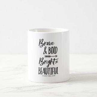Brave & Bold, Bright & Beautiful Coffee Mug