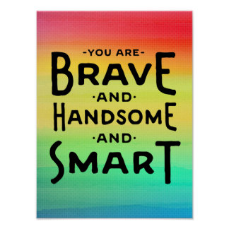 Brave, Handsome and Smart Wall Art
