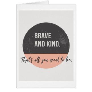 "Brave & Kind 5""x7"" Card"