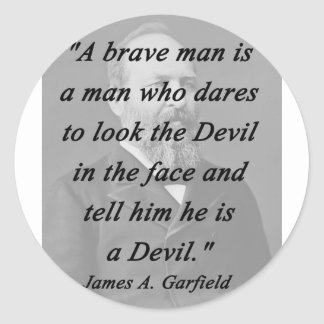 Brave Man - James Garfield Classic Round Sticker