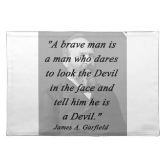Brave Man - James Garfield Placemat