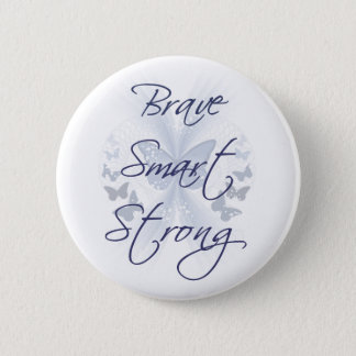 Brave Smart Strong 2 Inch Round Button