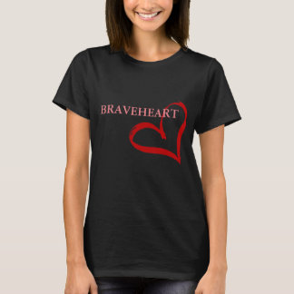 BRAVEHEART in Black (with quote) T-Shirt
