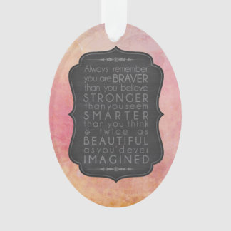 Braver Stronger Smarter and Beautiful Inspiration