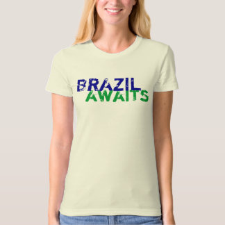 Brazil Awaits T-Shirt