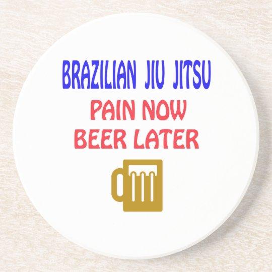 Brazilian Jiu Jitsu pain now beer later Coaster