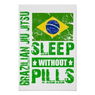 Brazilian Jiu Jitsu Sleep Without Pills Poster