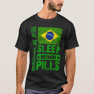 Brazilian Jiu Jitsu- Sleep Without Pills T-shirt