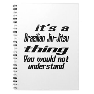 Brazilian Jiu-Jitsu Thing Designs Notebook